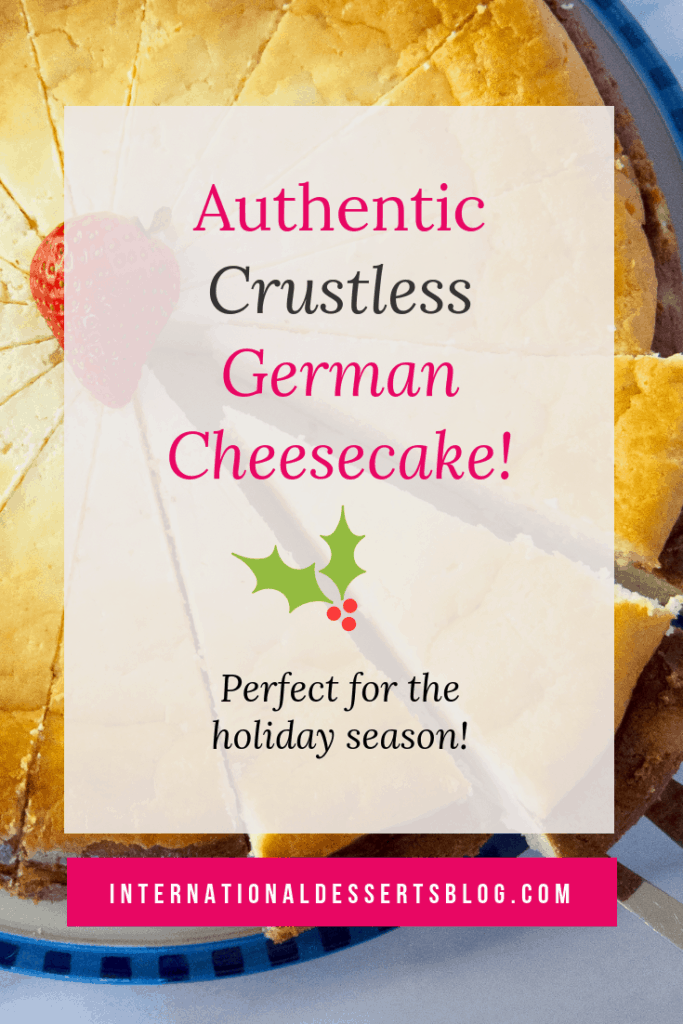 This easy & authentic German Cheesecake is so good! Make it with quark or cottage cheese, no sour cream needed. You can also make it gluten free. Click to get the recipie for this traditional German crustless cheesecake! #germandesserts #cheesecake #intldessertsblog