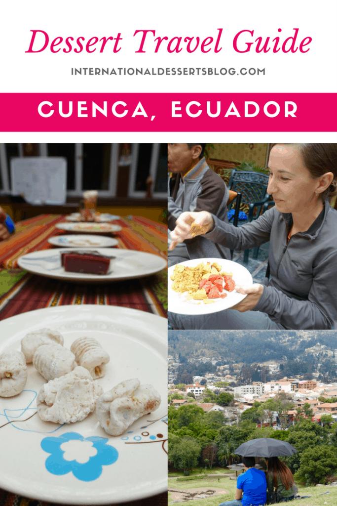 Dessert Travel Guide for Cuenca, Ecuador
