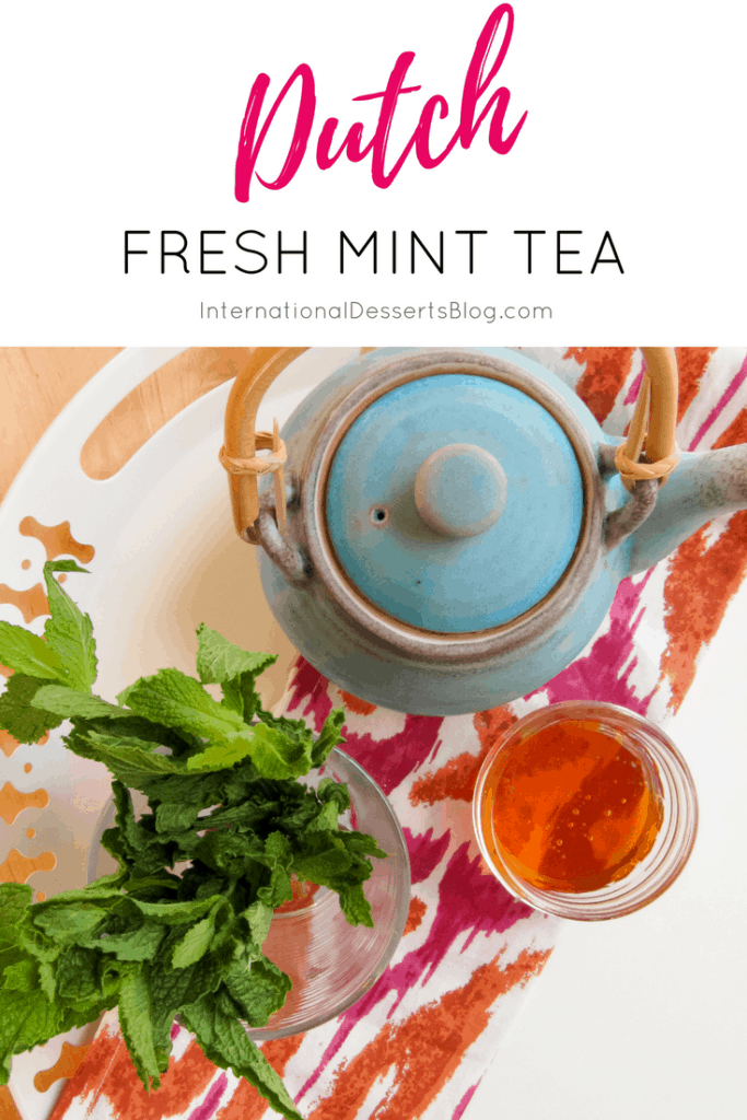 You've got to try this fresh hot Dutch mint tea!