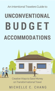 Unconventional Budget Accommodations - creative ways to save money on transformational travel