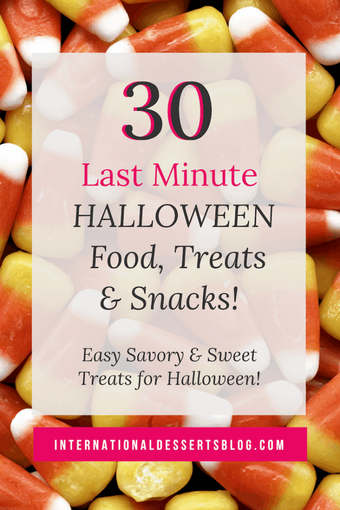 Looking for last minute Halloween food ideas? Here are 30 quick and easy, cute and scary ideas for snacks, treats, drinks, and desserts that both kids and adults will love. #halloween #halloweenfood #intldessertsblog