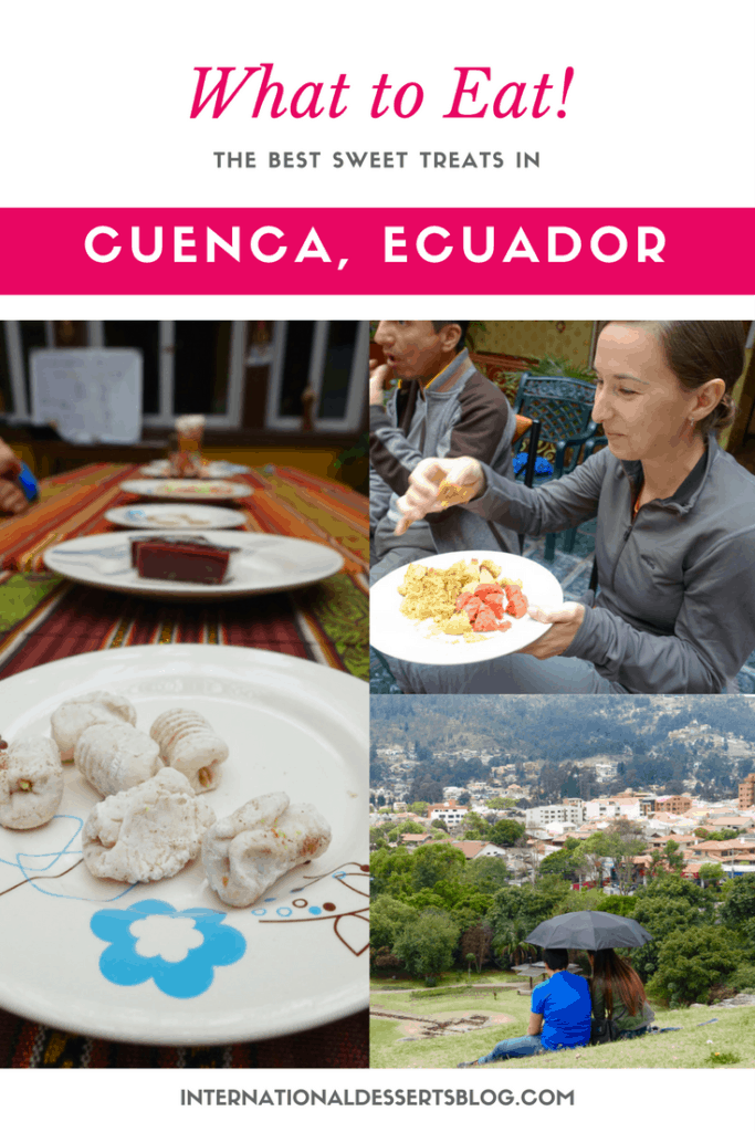 The BEST desserts & sweet treats in Cuenca, Ecuador!
