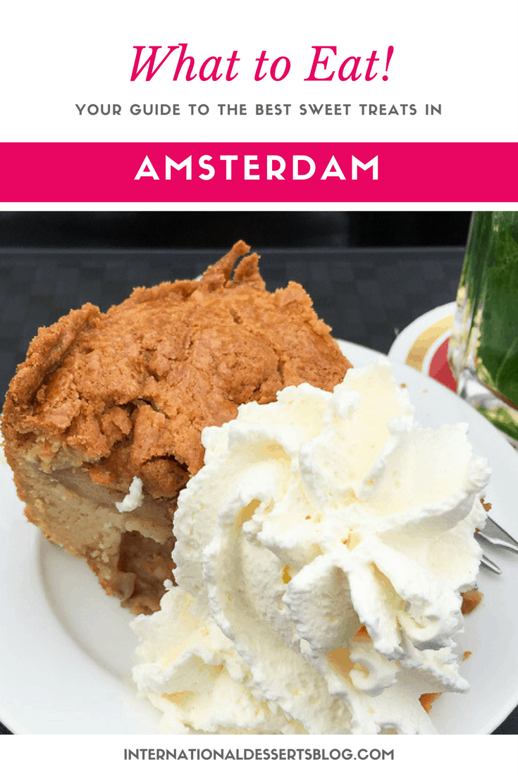 Your guide to the BEST cakes, pies, cookies, and more in Amsterdam!